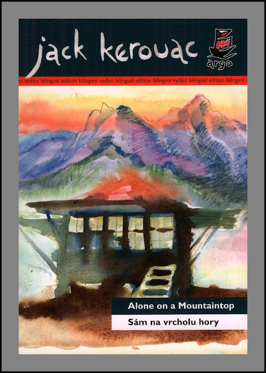 "alone on a mountaintop summary In ""alone in a mountaintop"", an excerpt from lonesome traveler (1960), jack kerouac describes his journey west as ""a fire lookout"" jack kerouac stated that he was ""tired"" do city life and sought solitude, so""[he]applied"" to be ""a fire lookout"" and went west (218."